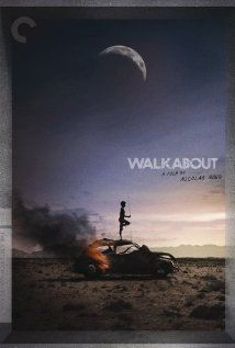 """""""Walkabout.""""  A classic.  Two young children are stranded in the Australian outback and are forced to copy on their own.  They meet an Aborigine on 'walkabout""""; a ritualistic separation from his tribe."""