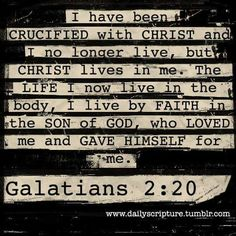 I No longer live. He lives in Me. Thank you
