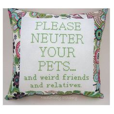 PLEASE NEUTER YOUR PETS...and weird friends and relatives.