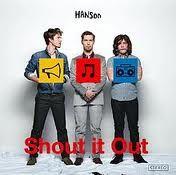 my Favorite Hanson CD -   SHOUT IT OUT