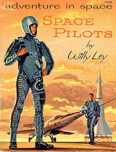 1957 ... Space Pilots - Adventure in Space by Willy Ley