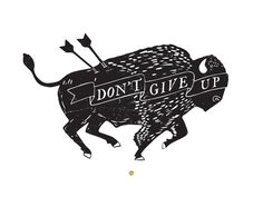 """Don't Give Up"" Art Print by Scott Erickson on Society6."