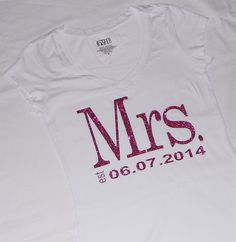 Mrs. VNeck. Personalized date TShirt Top. Wedding by JMTboutique, $22.00.  I want this!!!! It's my wedding date too!!!!!
