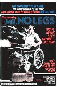 Mr. No Legs (1975) $19.99; Richard Jaeckel stars as a Florida policeman tracking a gang of heroin dealers led by evil fatcat D'Angelo (Lloyd Bochner), who naturally has his hooks into everything, including the corrupt police captain (John Agar). Hitman, Lou (Ron Slinker) has no legs and travels in a motorized wheelchair decked out with Chinese throwing stars and 2 double-barreled shotguns.