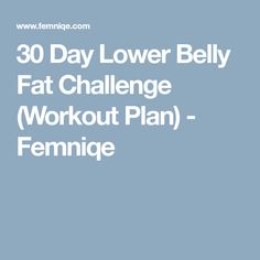 30 Day Lower Belly Fat Challenge (Workout Plan) - Femniqe