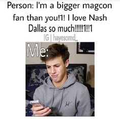 That is funny because nash and dallas are nash grier and cameron dallas which = cash