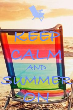 Keep Calm And Summer On! #KC