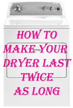 How to make your dryer last twice as long. You can save mad money by not wasting on technicians.