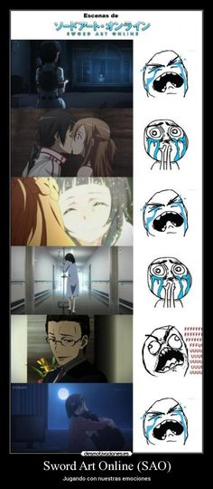 That was me I cried so much epically when Yui died and Kirito should have killed that guy!
