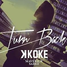 b06b7e828a235 K Koke Ft Maverick Sabre - Turn Back (Tough Love Remix) by toughlovemusic  by toughlovemusic