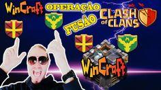 CLASH OF CLANS - OPERAÇÃO FUSÃO WINCRAFT + CPA