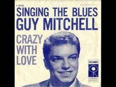 Today 11-29 in 1956 our radios were spinning the song from Guy Mitchell - 'Singing The Blues', via beachgal