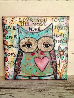Owl Mixed Media Canvas Ideas | Owl mixed media painting, 12 x 12 on canvas, love you most