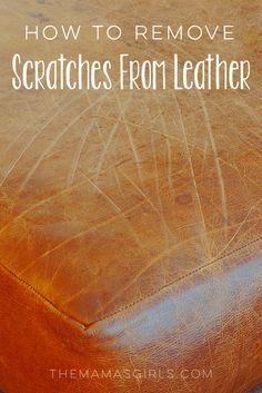 How to Remove Scratches From Leather - I need this! @britw @spraych