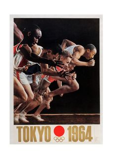 1964 Tokyo Olympics  ( IOC, V Publishing / Abrams / July 20, 2012 )  The Start of the Sprinters Dash. Official poster for the Tokyo Olympic Games, 1964, by Yusaku Kamekura (art director), Osamu Hayasaki (photographer) and Jo Murakoshi (photo direction).