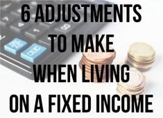 Making some adjustments when living on a fixed income will mean you can still enjoy your retirement years to the fullest!