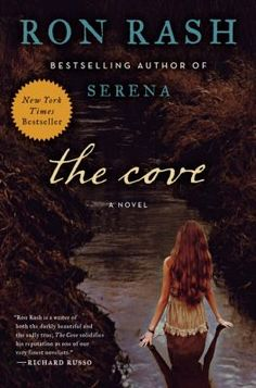 Set in the rugged mountains of North Carolina during the end of WWI, The Cove by Ron Rash is an intriguing mix of historical fiction and Gothic romance.