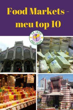 Melhores e mais lindos food markets pelo mundo! Tem mercado gastronômico na lista da Espanha, da Alemanha, dos Estados Unidos, da África do Sul, Peru e Brasil!