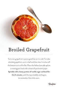 Try broiled grapefruit for breakfast. Ready in under 5 minutes. Healthy and delicious.
