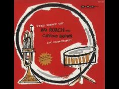 Clifford Brown and Max Roach In Concert, Live at California Club, LA,  Apr.- Aug. 1954 - Jor-Du