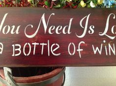 All You Need Is Love and a Bottle Of Wine by djantle on Etsy, $22.00