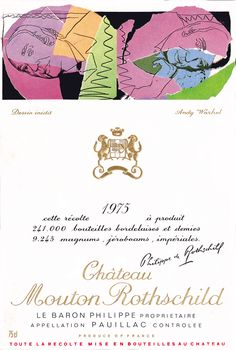 Wine label for Chateau Mouton Rothschild as designed by pop artist Andy Warhol. The chateau has commissioned a different artist to paint design its label every year.