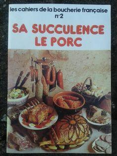 Ed. 1976 Les cahiers de la boucherie SA SUCCULENCE LE PORC Bonus : à chaque page ou presque, les conseils de Scholtès pour réussir la cuisson du porc Old Books, Butcher Shop, Pork, Tips