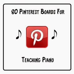 A List of 80 Pinterest boards with piano teaching ideas!