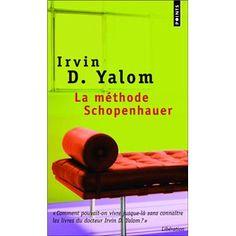 La méthode Schopenhauer - Irvin D. Yalom.