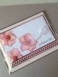 Image result for cards made with stampin up embrace life