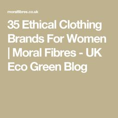Perplexed by shopping ethically? Here are 35 ethical clothing brands for women to help point you in the right direction, from People Tree to Bibico. Kids Clothing Brands, Ethical Clothing, Ethical Fashion, Eco Green, Ethical Shopping, Clothing Size Chart, Sustainable Fashion, Sustainable Style, Sustainable Living