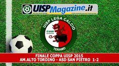 VIDEO  Finale Coppa UISP: AM.ALTO TORDINO - ASD SAN PIETRO  1-2