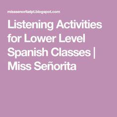 Listening Activities for Lower Level Spanish Classes   Miss Señorita