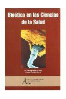 Bioética en las ciencias de la salud / Espejo Arias, M. D.  http://mezquita.uco.es/record=b1145090~S6*spi