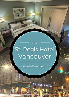 Our first boutique hotel experience at the beautiful St. Regis Vancouver! | AGlobalStroll.com