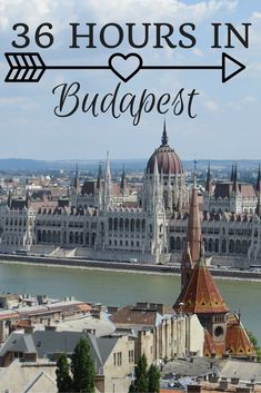 36 Hours in Budapest. A photo essay about the best ways to spend your limited time in Hungary's capital city. Travel to #Budapest.