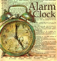 Alarm-Clock by Kristy Patterson (Flying Shoes Art Studio), drawings on dictionary pages Vintage Paper, Vintage Art, Clock Drawings, Illustrations Vintage, Newspaper Art, Book Page Art, Dictionary Art, Shoe Art, Alarm Clock