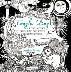 Tangle Bay: An Enchanting Colouring Book with Hidden Treasure by Jessica Palmer http://www.amazon.com/dp/1782214135/ref=cm_sw_r_pi_dp_i.iewb11KEJWG