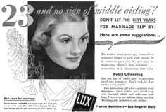 "23 and not married? Try Lux lingerie to avoid ""undie odor"". 1938"