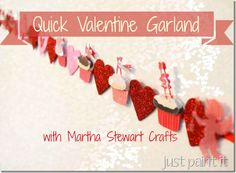 Quick 'n easy Valentine's garland with Martha Stewart stickers, ribbon and glitter hearts.