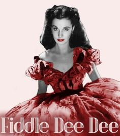 Scarlett O'Hara Fiddle Dee Dee via http://groovyvic.mu.nu/