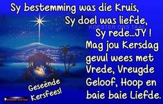 Geseende Kersfees Christmas Blessings, Christmas Quotes, Christmas Wishes, Christmas Greetings, Christmas Cards, Merry Christmas, Christmas Decor, Prayers For Children, Afrikaans Quotes