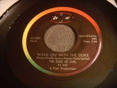 Walk On With The Duke... I love this song. It's a shame it never went anywhere. Listen to that top tenor.. That's soul!