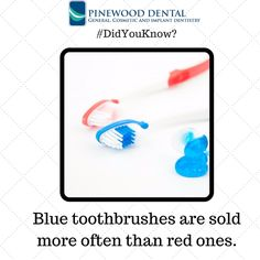 Did you know? Blue toothbrushes are sold more often than red ones. #dentalfact