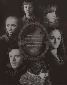 The North remembers; the Starks will have their vengeance for Eddard, Catelyn, and Robb.