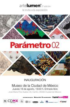 Expocisión de Arte Lumen, Parámetro 02, en Museo de la Ciudad de México.