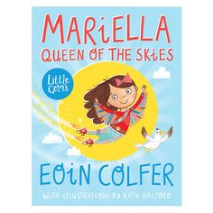 Mariella Queen of the Skies By Eoin Colfer, illustrated by Katy Halford. #eoincolfer #katyhalford #kidlit #childrensbooks #mariellaqueenoftheskies #littlegems #barringtonstoke #illustration