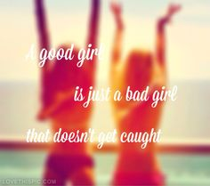 A good girl quotes quote beach girl good bad girl girl quotes good girl