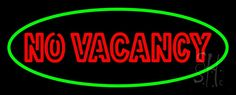 No Vacancy Oval Green Border Neon Sign 13 Tall x 32 Wide x 3 Deep, is 100% Handcrafted with Real Glass Tube Neon Sign. !!! Made in USA !!!  Colors on the sign are Red and Green. No Vacancy Oval Green Border Neon Sign is high impact, eye catching, real glass tube neon sign. This characteristic glow can attract customers like nothing else, virtually burning your identity into the minds of potential and future customers.