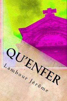 Qu'enfer de Lambour Jerome http://www.amazon.fr/dp/1499236778/ref=cm_sw_r_pi_dp_GRLyub17KD8KW